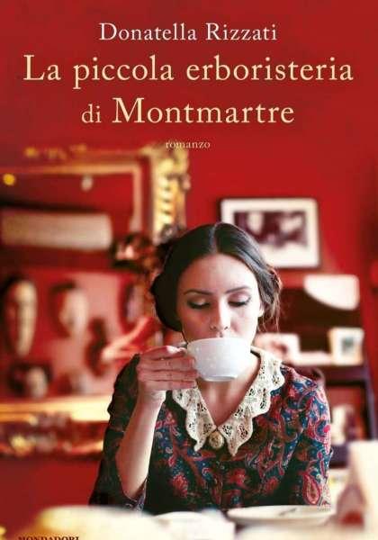 Donatella Rizzati - La piccola erboristeria di Montmartre