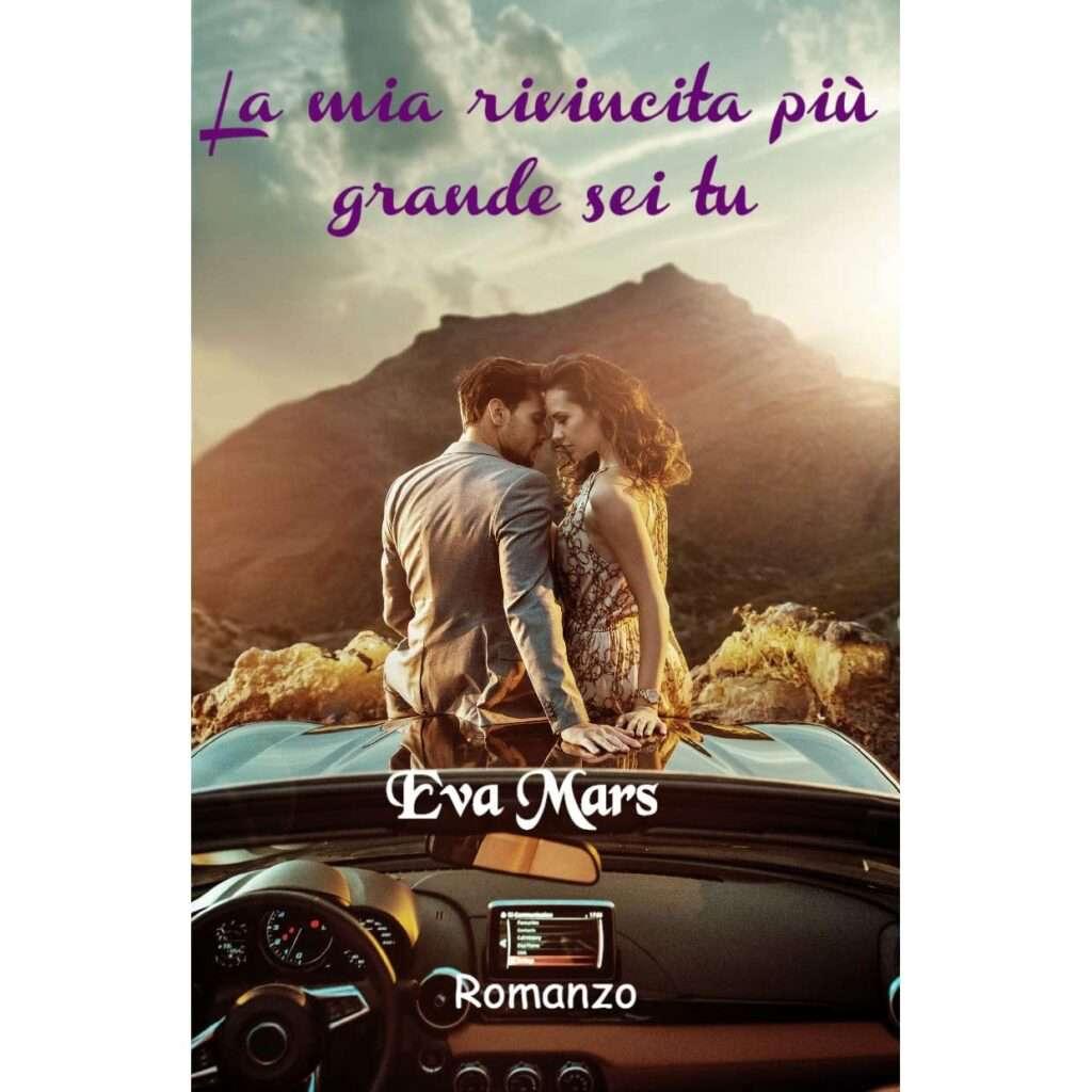 Eva Mars - La mia rivincita più grande sei tu