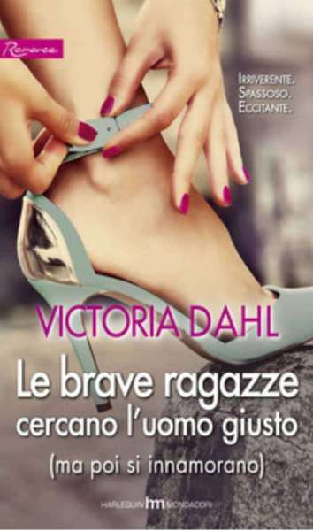 Victoria Dahl - Le brave ragazze cercano l'uomo giusto