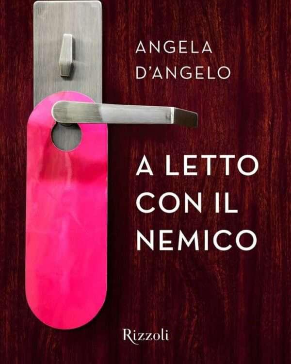 Angela D'Angelo - A letto con il nemico