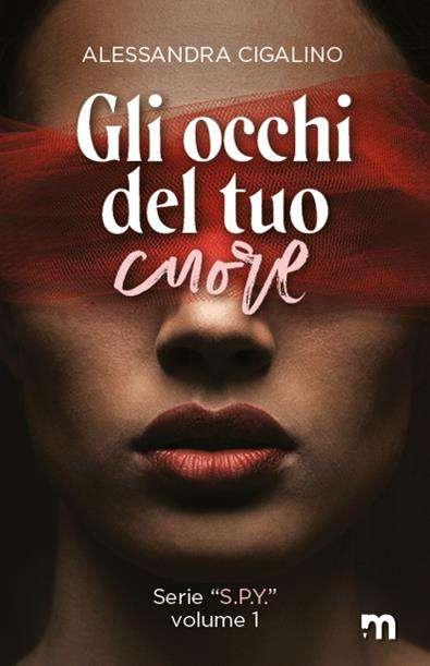 Alessandra Cigalino - Gli occhi del tuo cuore