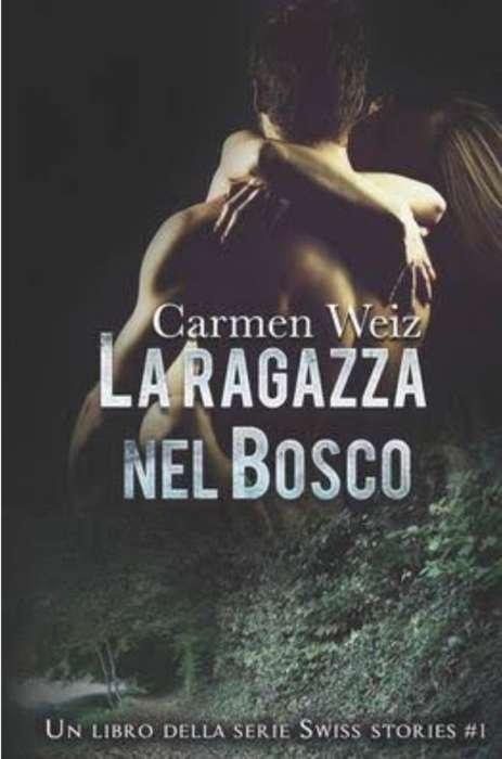 Carmen Weiz - La ragazza nel bosco