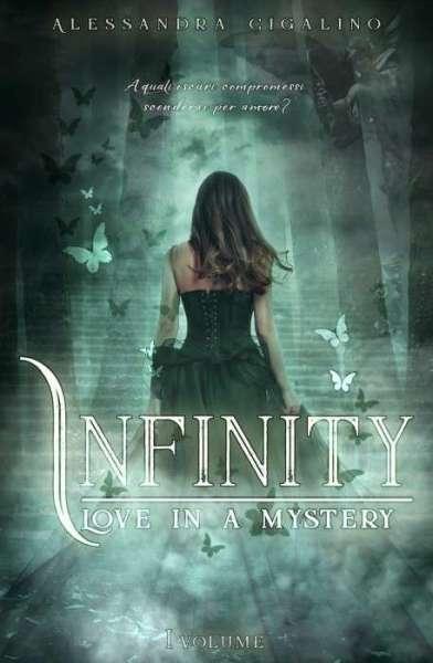 Alessandra Cigalino - Infinity - Love in a mystery - Vol.1