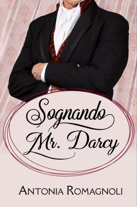 Antonia Romagnoli - Sognando Mr. Darcy