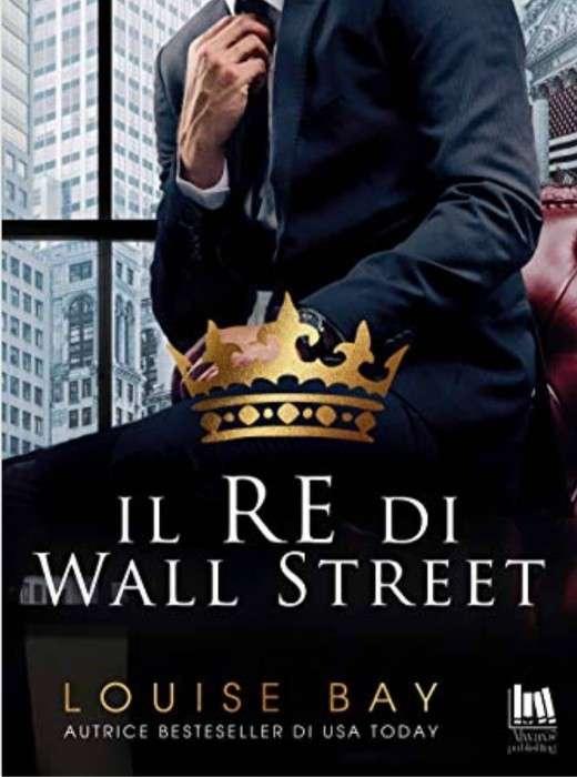 Louise Bay - il Re di Wall Street