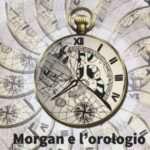Silvia Roccuzzo - Morgan e l'orologio senza tempo
