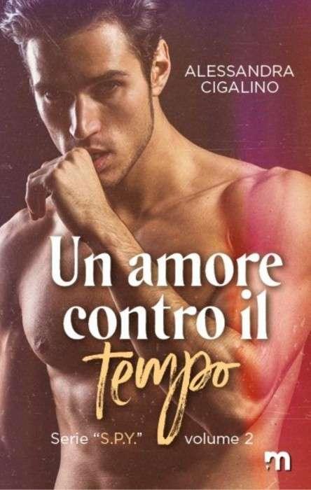 Alessandra Cigalino - Un amore contro il tempo