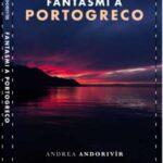 Andrea Andorivir - fantasmi a portogreco