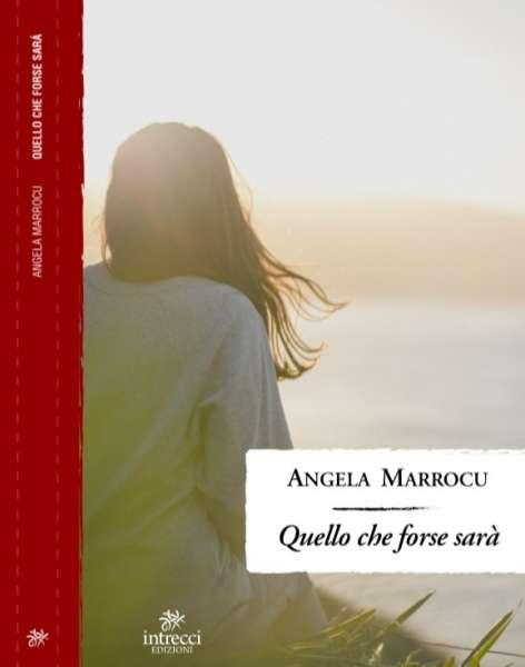 Angela Marrocu - Quello che forse sarà