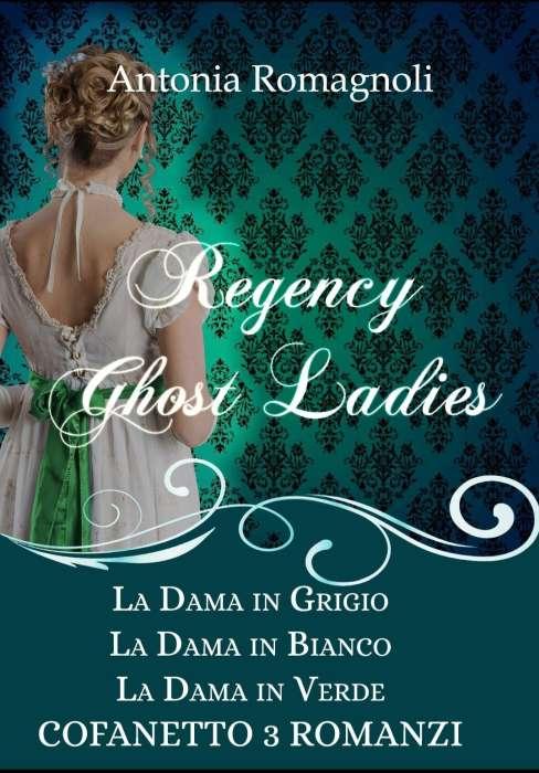 Antonia Romagnoli - Regency ghost Ladies