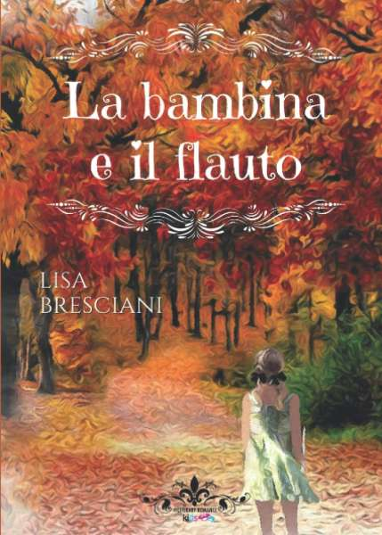Lisa Bresciani - La bambina e il flauto