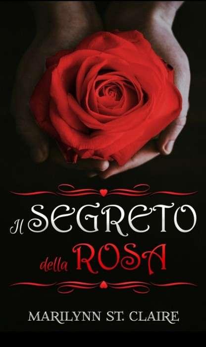 Marilynn St. Claire - Il segreto della rosa