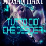 Megan Hart - Tutto ciò che desideri