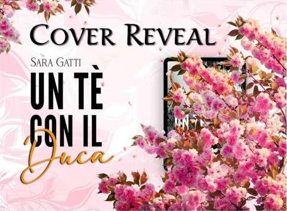 Sara Gatti - Un te con il duca - cover reveal