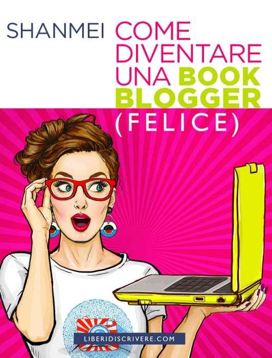 Shanmei - Come diventare una book blogger (felice)
