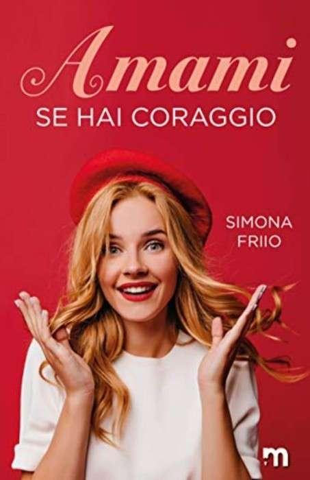 Simona Friio - Amami se hai coraggio
