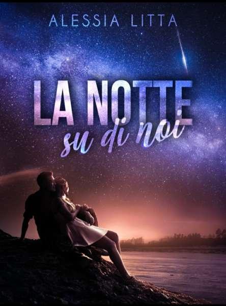 Alessia Litta - la notte su di noi