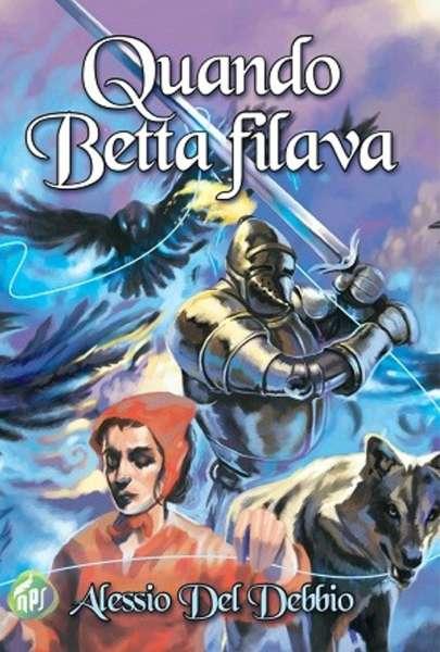 Alessio Del Debbio - Quando Betta filava