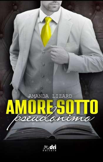 Amanda Lizard - Amore sotto pseudonimo
