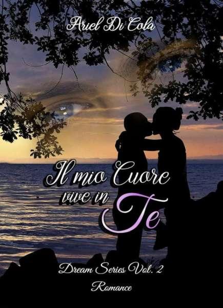 Ariel Di Cola - Il mio cuore vive in te