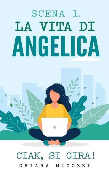 Chiara Micozzi - La vita di Angelica