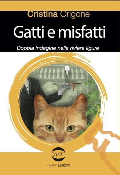Cristina Origone - Gatti e misfatti