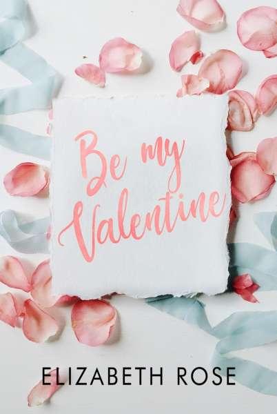 Elizabeth Rose - Be my Valentine