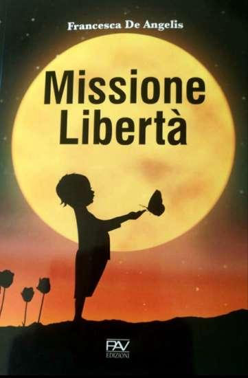 Francesca De Angelis - Missione libertà