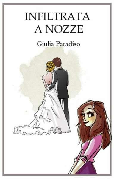 Giulia Paradiso - Infiltrata a nozze