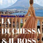 Marianna Vidal - La duchessa & il boss