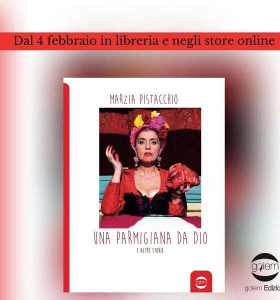 Marzia Pistacchio - Una parmigiana da Dio - libreria
