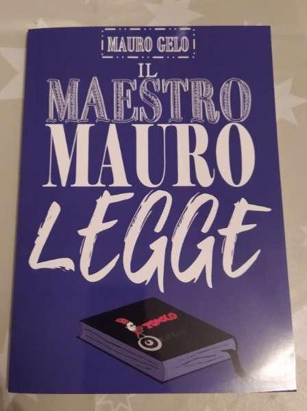 Mauro Gelo - Il maestro Mauro legge