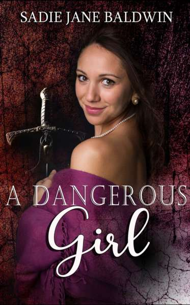 Sadie Jane Baldwin - A Dangerous Girl