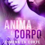 Simona La Corte - Anima e corpo