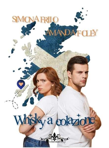 Simona Friio - Amanda Foley- Whisky a colazione