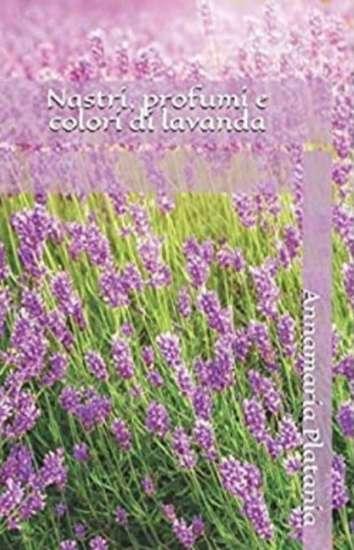 Annamaria Platania-nastri profumi e colori di lavanda