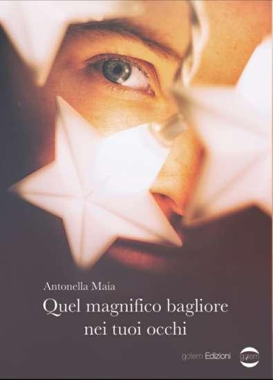 Antonella Maia-quel magnifico bagliore nei tuoi occhi