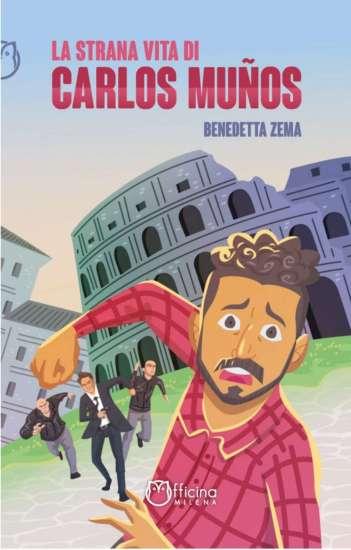Benedetta Zema-La strana vita di Carlos Munos