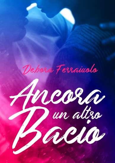 Debora Ferraiuolo-Ancora un altro bacio