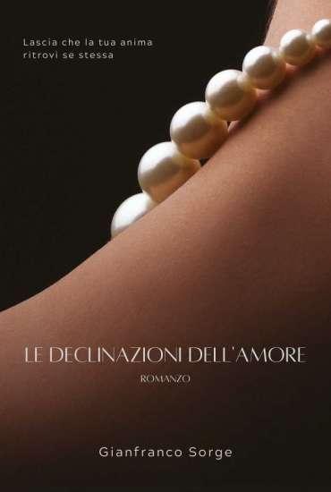 Gianfranco Sorge-Le declinazioni dell'amore