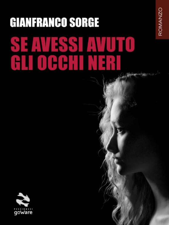 Gianfranco Sorge-Se avessi avuto gli occhi neri