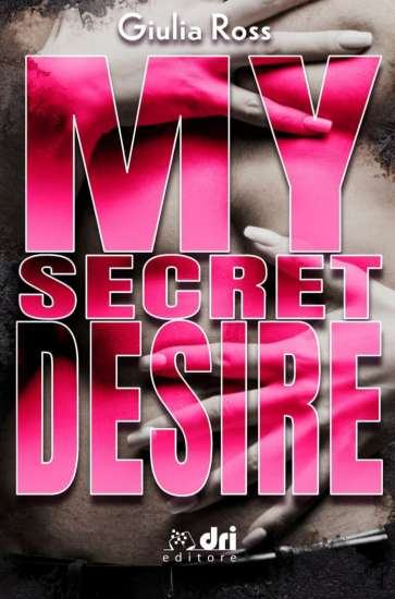 Giulia Ross-My secret desire