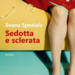 Ileana Speziale-Sedotta e sclerata