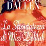 Maggie Dallen-La sfrontatezza di miss Delilah