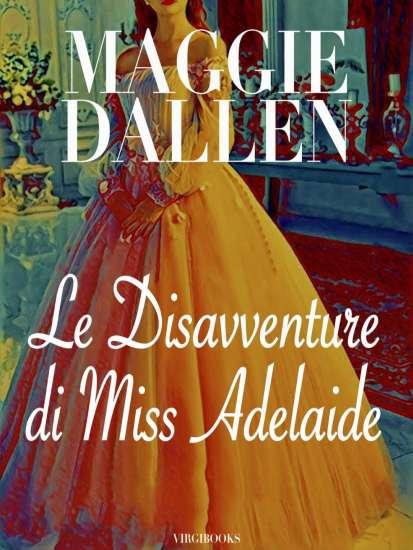 Maggie Dallen-Le disavventure di miss Adelaide