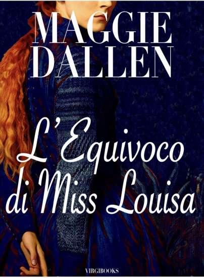 Maggie Dallen-L'equivoco di Miss Louisa