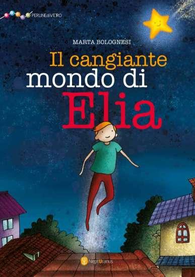 Marta Bolognesi-Il cangiante mondo di Elia