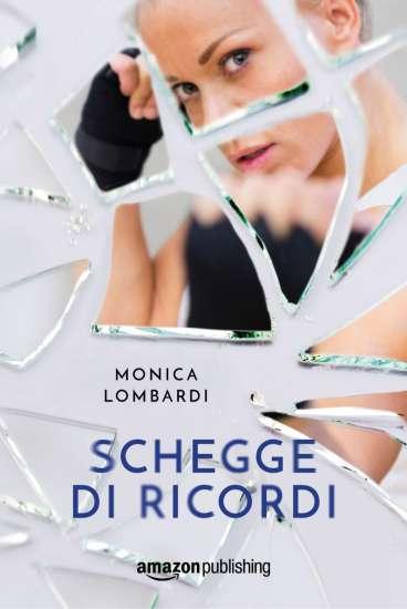 Monica Lombardi-Schegge di ricordi