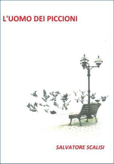 Salvatore Scalisi-L'uomo dei piccioni