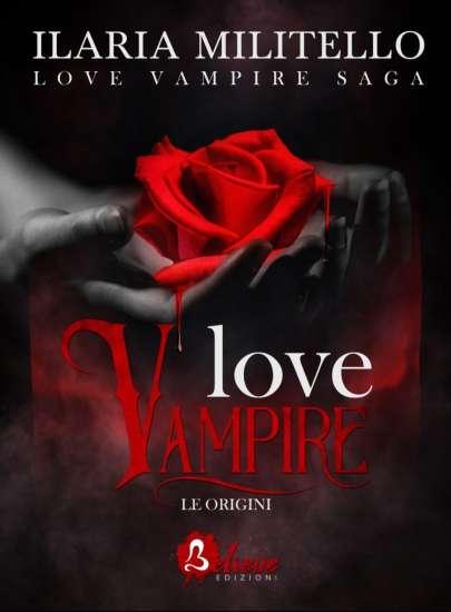 Ilaria Militello-Love Vampire-le origini